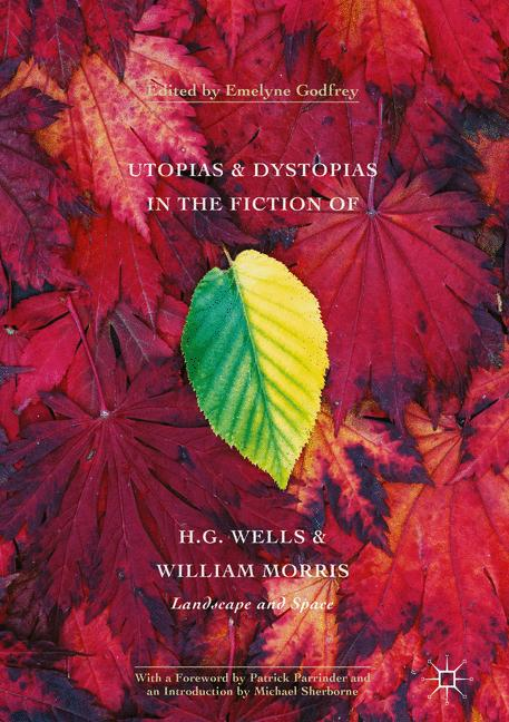 Cover of 'Utopias and Dystopias in the Fiction of H. G. Wells and William Morris'
