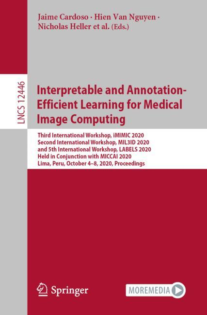 Cover of 'Interpretable and Annotation-Efficient Learning for Medical Image Computing'