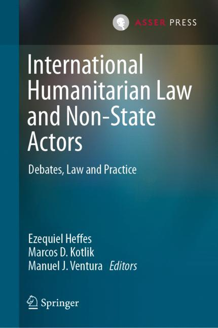 Cover of 'International Humanitarian Law and Non-State Actors: Debates, Law and Practice'