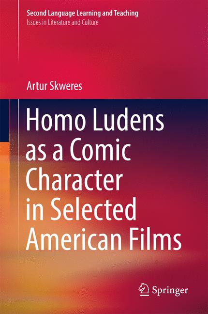 Cover of 'Homo Ludens as a Comic Character in Selected American Films'