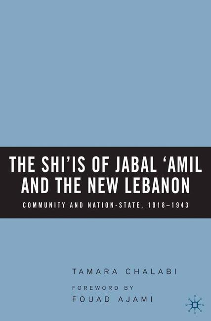 Cover of 'The Shi'is of Jabal 'Amil and the New Lebanon'