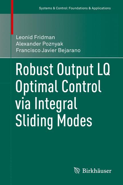 Cover of 'Robust Output LQ Optimal Control via Integral Sliding Modes'