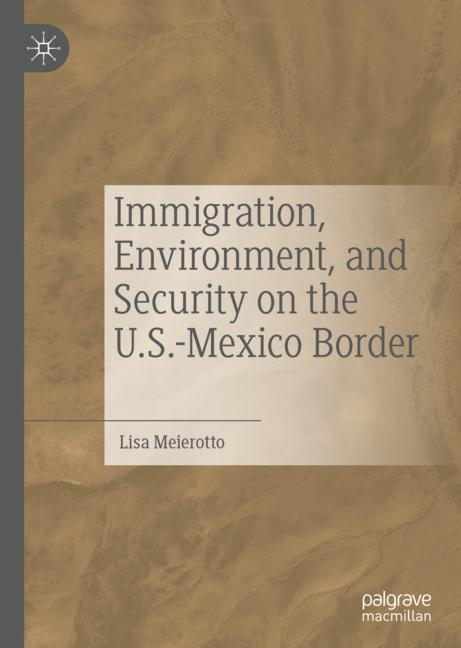 Cover of 'Immigration, Environment, and Security on the U.S.-Mexico Border'