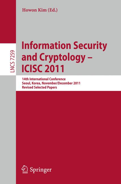 Cover of 'Information Security and Cryptology - ICISC 2011'