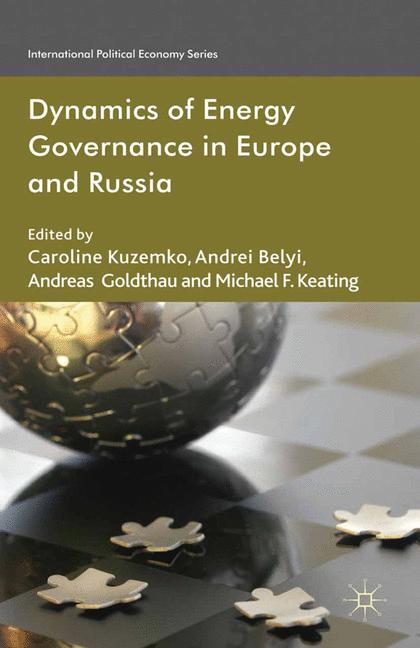 Cover of 'Dynamics of Energy Governance in Europe and Russia'