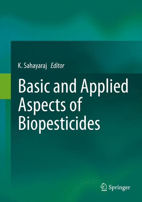 Cover of 'Basic and Applied Aspects of Biopesticides'