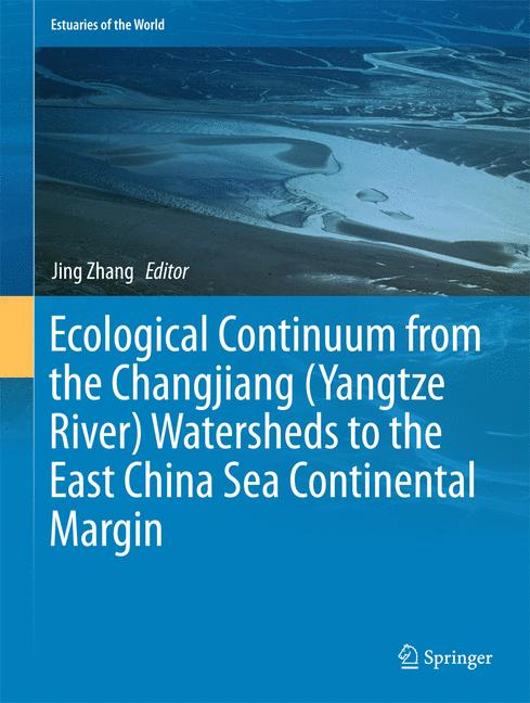 Cover of 'Ecological Continuum from the Changjiang (Yangtze River) Watersheds to the East China Sea Continental Margin'