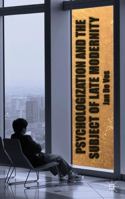 Cover of 'Psychologization and the Subject of Late Modernity'