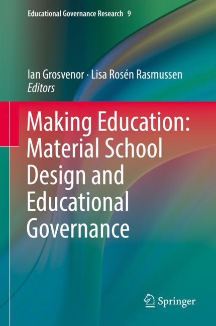 Cover of 'Making Education: Material School Design and Educational Governance'