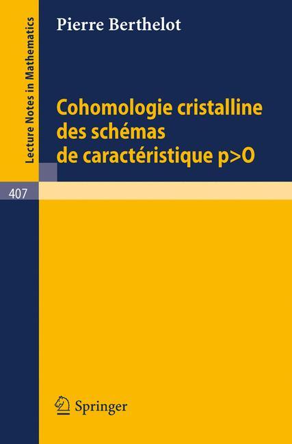 Cover of 'Cohomologie Cristalline des Schémas de Caractéristique p>o'