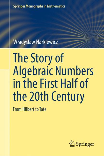 Cover of 'The Story of Algebraic Numbers in the First Half of the 20th Century'