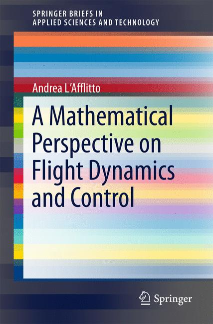 Cover of 'A Mathematical Perspective on Flight Dynamics and Control'