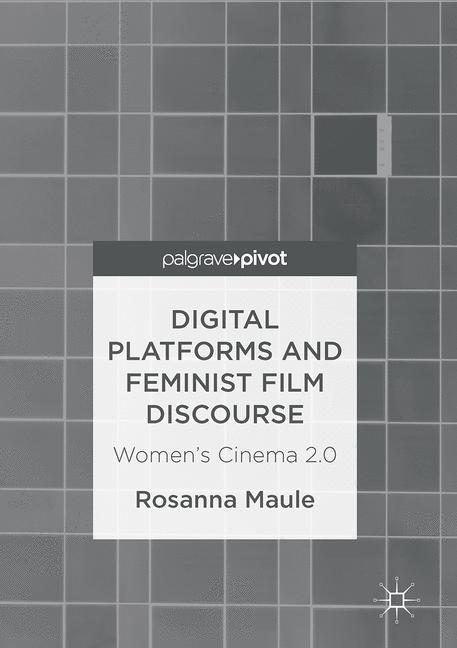Cover of 'Digital Platforms and Feminist Film Discourse'