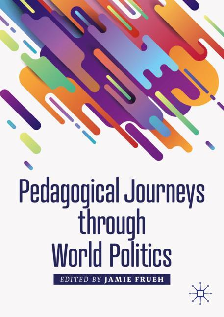 Cover of 'Pedagogical Journeys through World Politics'