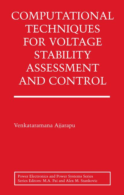 Cover of 'Computational Techniques for Voltage Stability Assessment and Control'