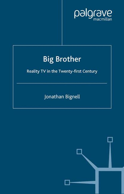 Cover of 'Big brother : reality TV in the twenty-first century'