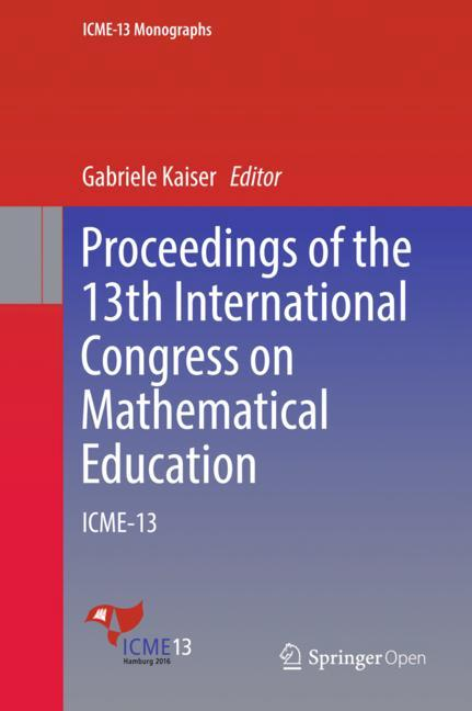 Cover of 'Proceedings of the 13th International Congress on Mathematical Education'