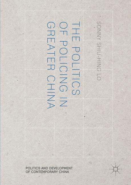 Cover of 'The Politics of Policing in Greater China'