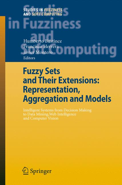 Cover of 'Fuzzy Sets and Their Extensions: Representation, Aggregation and Models'