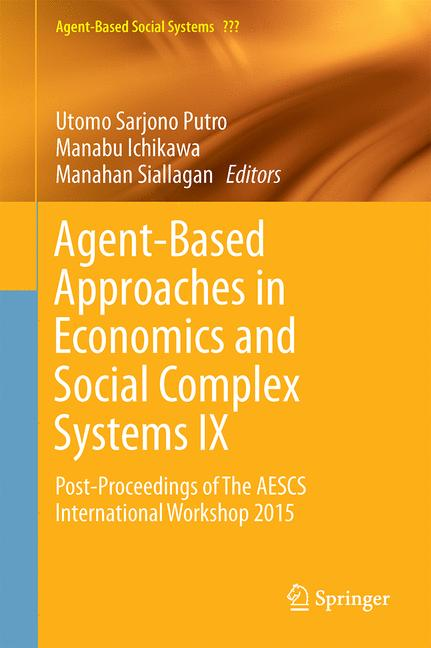 Cover of 'Agent-Based Approaches in Economics and Social Complex Systems IX'