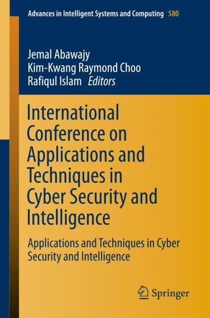 Cover of 'International Conference on Applications and Techniques in Cyber Security and Intelligence'