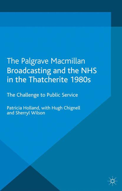 Cover of 'Broadcasting and the NHS in the Thatcherite 1980s'