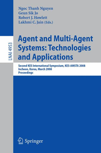 Cover of 'Agent and Multi-Agent Systems: Technologies and Applications'