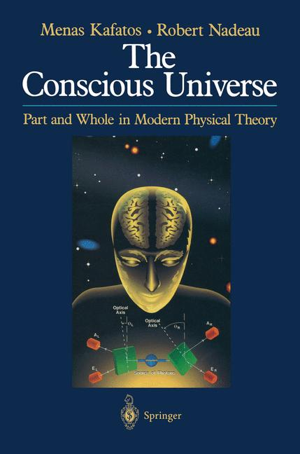 Cover of 'The conscious universe : part and whole in modern physical theory'