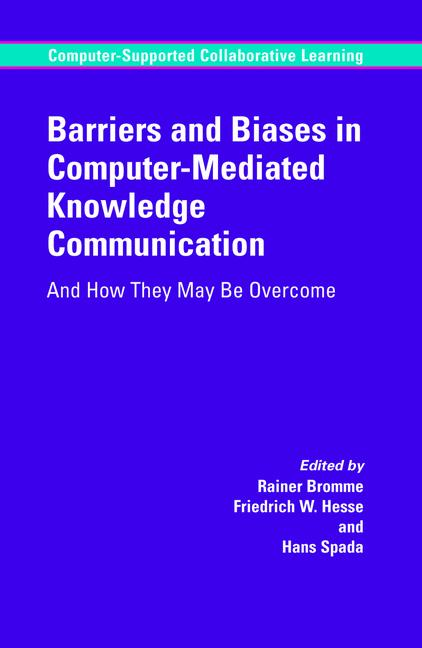 Cover of 'Barriers and Biases in Computer-Mediated Knowledge Communication : And How They May Be Overcome'
