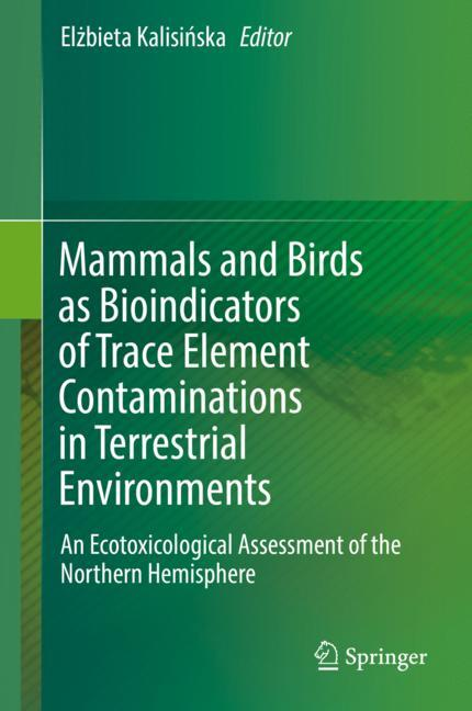 Cover of 'Mammals and Birds as Bioindicators of Trace Element Contaminations in Terrestrial Environments'