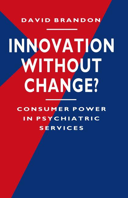 Cover of 'Innovation without change? : consumer power in psychiatric services'