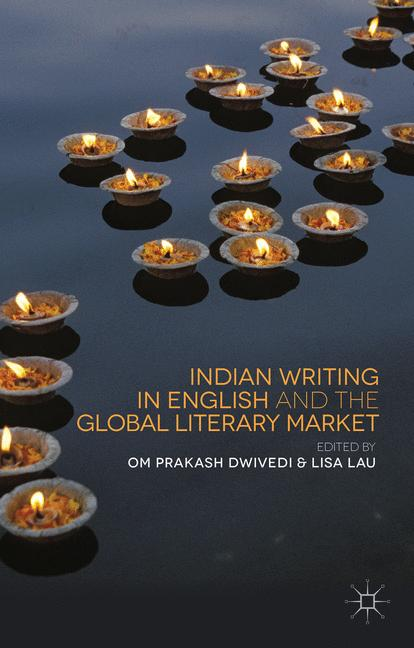 Cover of 'Indian Writing in English and the Global Literary Market'