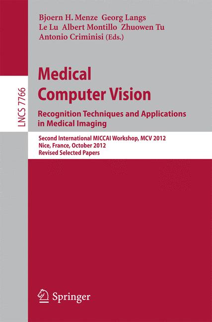 Cover of 'Medical Computer Vision. Recognition Techniques and Applications in Medical Imaging'