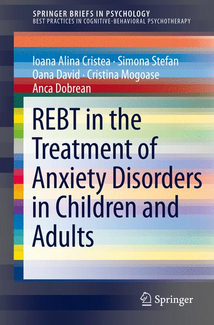 Cover of 'REBT in the Treatment of Anxiety Disorders in Children and Adults'