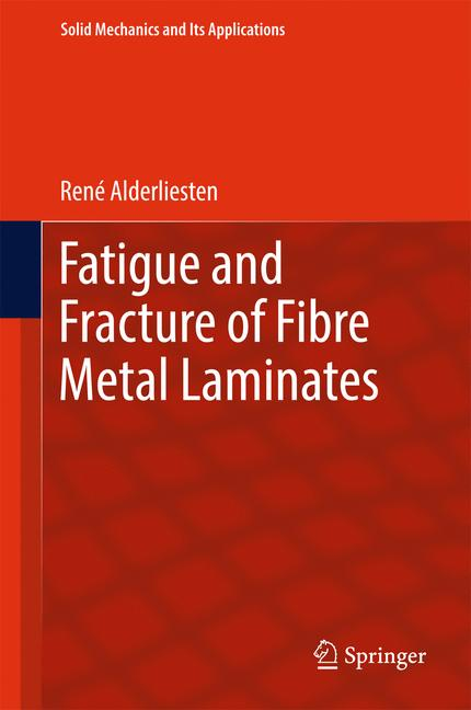 Cover of 'Fatigue and Fracture of Fibre Metal Laminates'