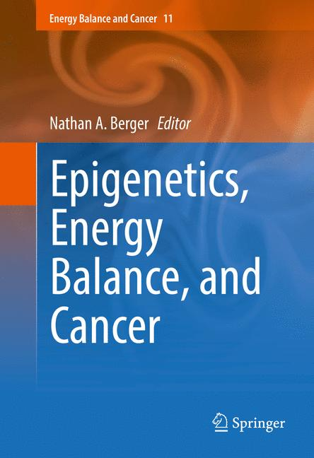 Cover of 'Epigenetics, Energy Balance, and Cancer'