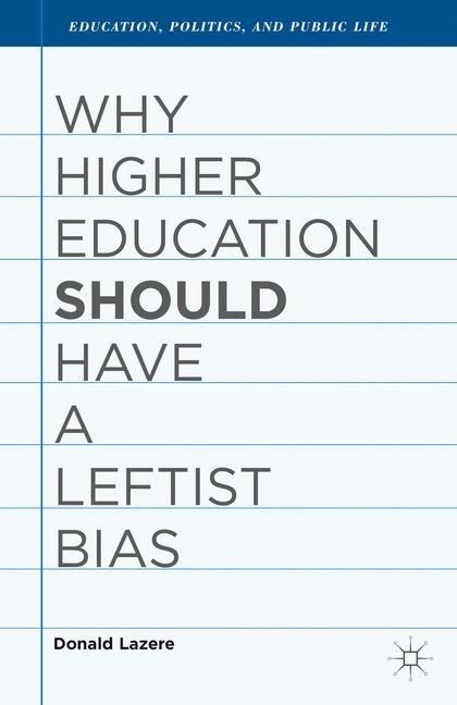 Cover of 'Why Higher Education Should Have a Leftist Bias'