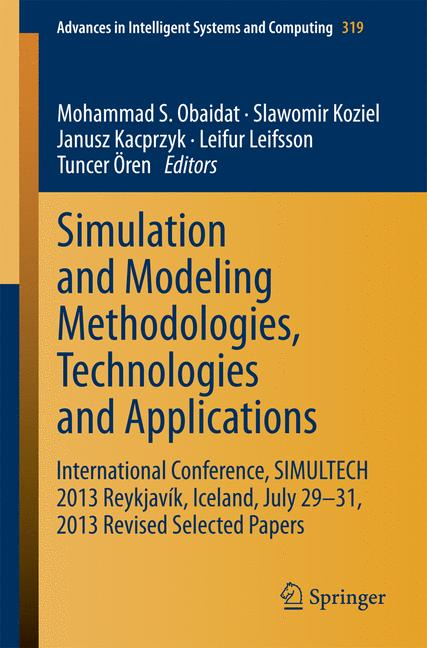 Cover of 'Simulation and Modeling Methodologies, Technologies and Applications'