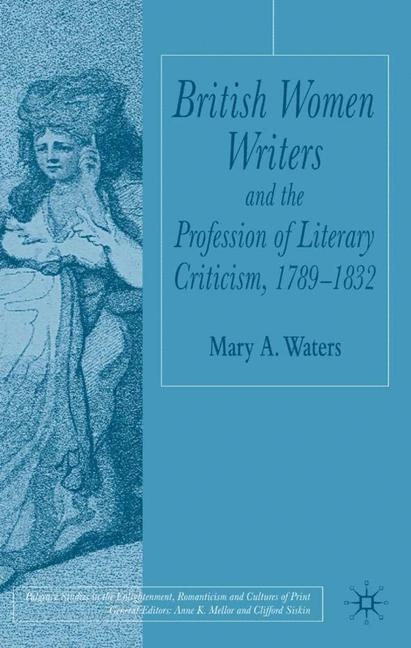Cover of 'British women writers and the profession of literary criticism, 1789-1832'