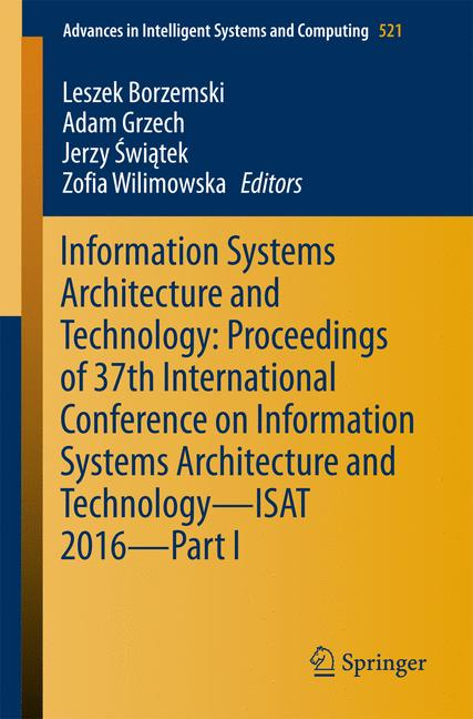 Cover of 'Information Systems Architecture and Technology: Proceedings of 37th International Conference on Information Systems Architecture and Technology – ISAT 2016 – Part I'