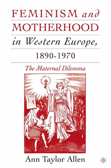 Cover of 'Feminism and Motherhood in Western Europe, 1890–1970'