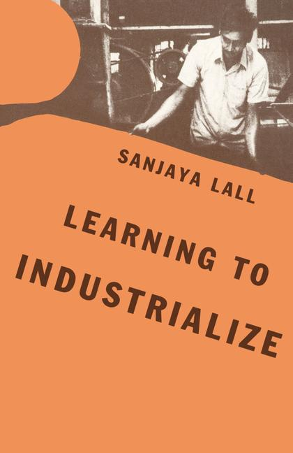 Cover of 'Learning to industrialize : the acquisition of technological capability by India'