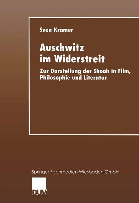 Cover of 'Auschwitz im Widerstreit : zur Darstellung der Shoah in Film, Philosophie und Literatur'