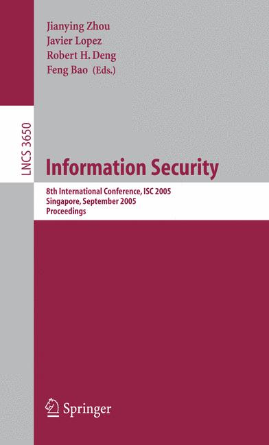 Cover of 'Information security : 8th international conference, ISC 2005, Singapore, September 20-23, 2005 : proceedings'