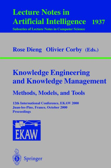 Cover of 'Knowledge Engineering and Knowledge Management Methods, Models, and Tools : 12th International Conference, EKAW 2000 Juan-les-Pins, France, October 2–6, 2000 Proceedings'