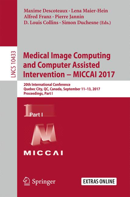 Cover of 'Medical Image Computing and Computer Assisted Intervention − MICCAI 2017'
