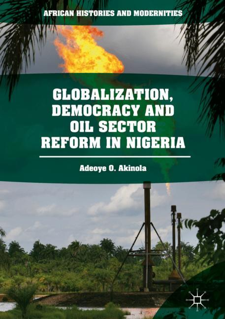 Cover of 'Globalization, Democracy and Oil Sector Reform in Nigeria'