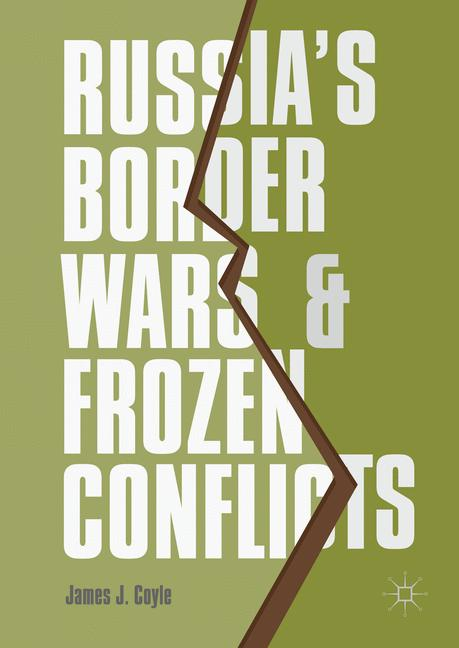 Cover of 'Russia's Border Wars and Frozen Conflicts'