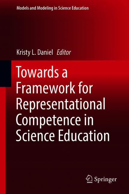 Cover of 'Towards a Framework for Representational Competence in Science Education'