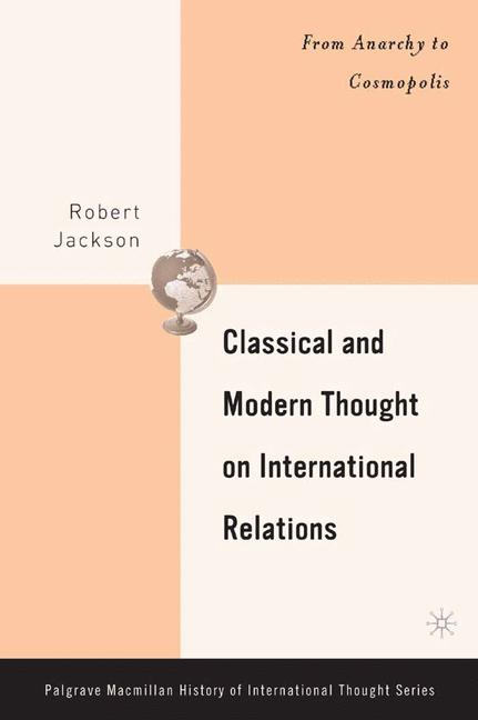 Cover of 'Classical and modern thought on international relations : from anarchy to cosmopolis'